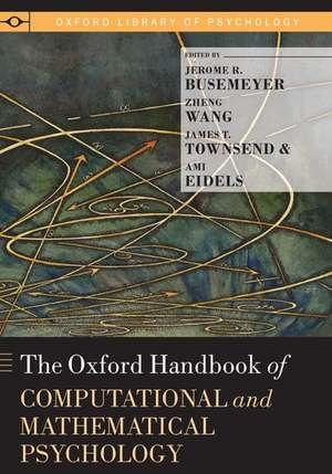 The Oxford Handbook of Computational and Mathematical Psychology de Jerome R. Busemeyer