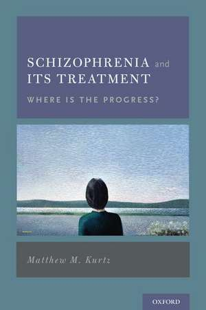 Schizophrenia and Its Treatment