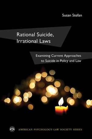 Rational Suicide, Irrational Laws