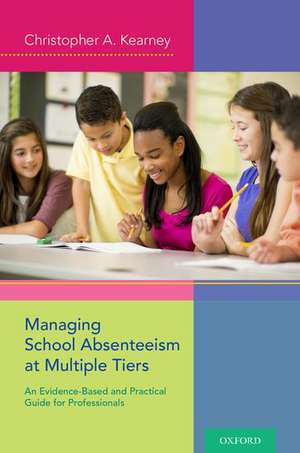 Managing School Absenteeism at Multiple Tiers