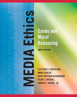 Media Ethics:  Cases and Moral Reasoning de Clifford G. Christians