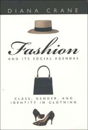 Fashion & Its Social Agendas – Class, Gender & Identity in  Clothing de Diana Crane