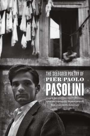 The Selected Poetry of Pier Paolo Pasolini: A Bilingual Edition de Pier Paolo Pasolini