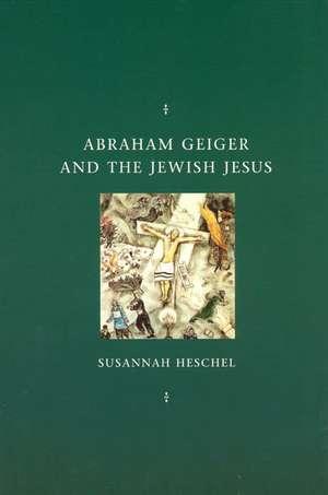 Abraham Geiger and the Jewish Jesus imagine