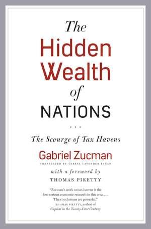 The Hidden Wealth of Nations: The Scourge of Tax Havens de Gabriel Zucman