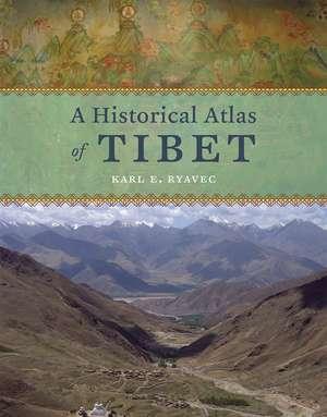 A Historical Atlas of Tibet de Karl E. Ryavec