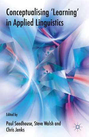 Conceptualising 'Learning' in Applied Linguistics de P. Seedhouse