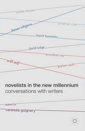 Novelists in the New Millennium: Conversations with Writers de Vanessa Guignery