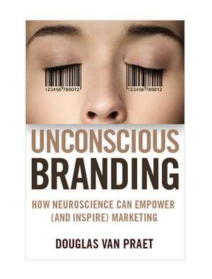 Unconscious Branding de Douglas Van Praet