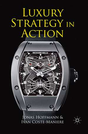 Luxury Strategy in Action de J. Hoffmann