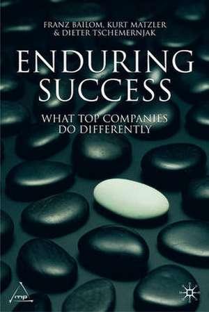Enduring Success: What Top Companies Do Differently de Kurt Matzler