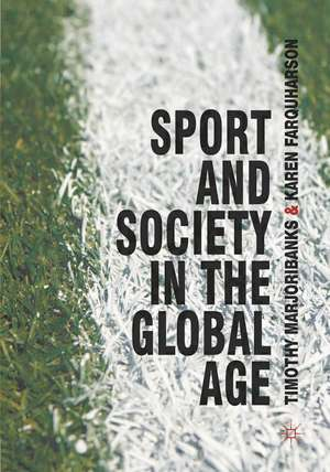 Sport and Society in the Global Age de Tim Marjoribanks