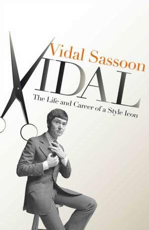 Vidal:  The Autobiography de Vidal Sassoon