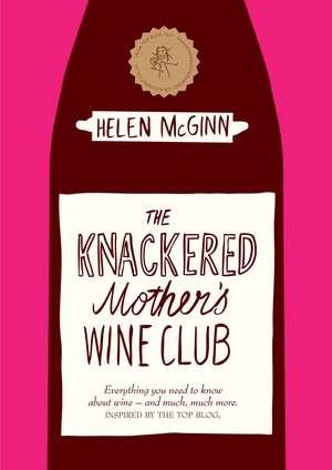 The Knackered Mother's Wine Club de Helen McGinn