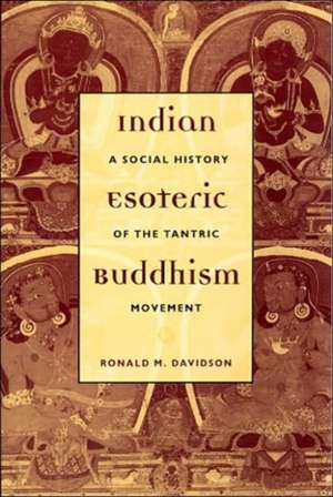 Indian Esoteric Buddhism – A Social History of the  Tantric Movement de Ron Davidson