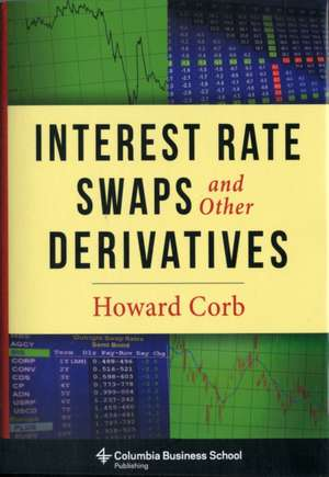 Interest Rate Swaps and Other Derivatives de Howard Corb