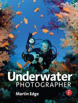 The Underwater Photographer de MARTIN EDGE