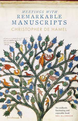 Meetings with Remarkable Manuscripts de Christopher De Hamel