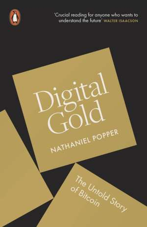 Digital Gold: The Untold Story of Bitcoin de Nathaniel Popper
