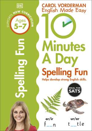 10 Minutes A Day Spelling Fun, Ages 5-7 (Key Stage 1): Supports the National Curriculum, Helps Develop Strong English Skills de Carol Vorderman