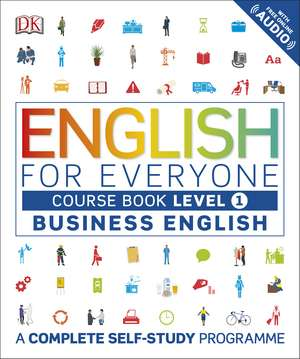 English for Everyone Business English Course Book Level 1: A Complete Self-Study Programme de DK