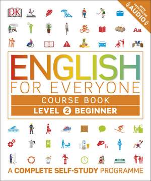 English for Everyone Course Book Level 2 Beginner: A Complete Self-Study Programme de DK