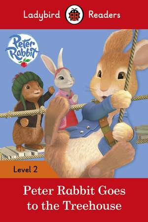 Peter Rabbit: Goes to the Treehouse – Ladybird Readers Level 2 de Beatrix Potter