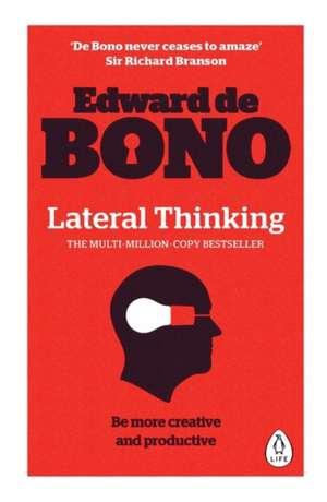 Lateral Thinking: A Textbook of Creativity de Edward de Bono