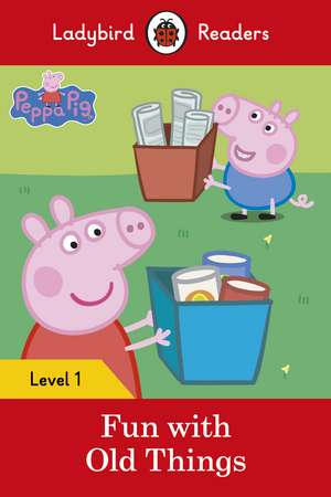 Peppa Pig: Fun with Old Things – Ladybird Readers Level 1 de Ladybird