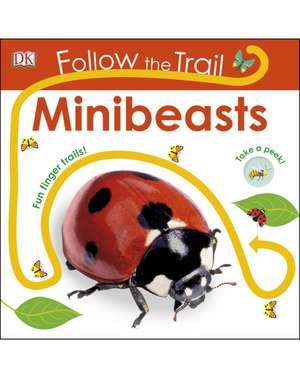 Follow the Trail Minibeasts: Take a Peek! Fun Finger Trails! de DK