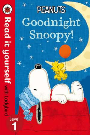 Peanuts: Goodnight Snoopy – Read It Yourself with Ladybird Level 1