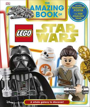 The Amazing Book of LEGO® Star Wars: With Giant Poster de David Fentiman