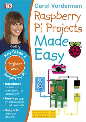 Raspberry Pi Projects Made Easy, Ages 7-11 (Key Stage 2) imagine