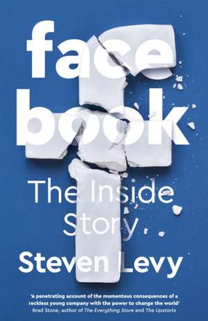 Facebook: The Inside Story de Steven Levy