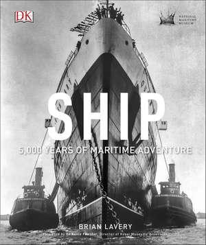 Ship: 5,000 Years of Maritime Adventure de Brian Lavery