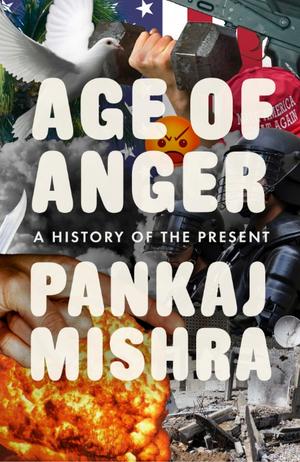 Age of Anger: A History of the Present de Pankaj Mishra