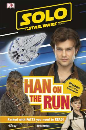 Solo: A Star Wars Story Han on the Run