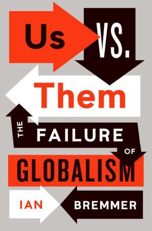 Us vs. Them: The Failure of Globalism de Ian Bremmer