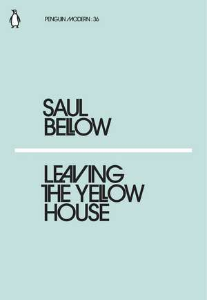 Leaving the Yellow House de Saul Bellow