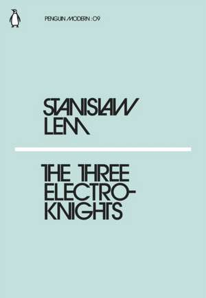 The Three Electroknights de Stanislaw Lem