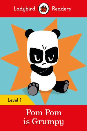 Pom Pom is Grumpy - Ladybird Readers Level 1 de Ladybird