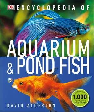 Encyclopedia of Aquarium and Pond Fish de David Alderton