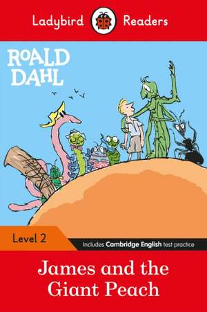 Ladybird Readers Level 2 - Roald Dahl: James and the Giant Peach (ELT Graded Reader) de Roald Dahl