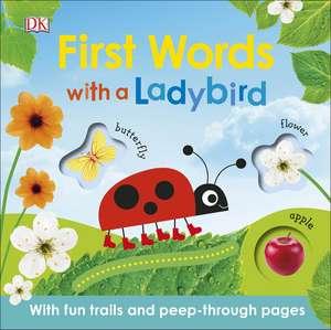 First Words with a Ladybird de DK