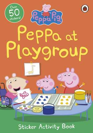 Peppa Pig: Peppa at Playgroup Sticker Activity Book de Peppa Pig