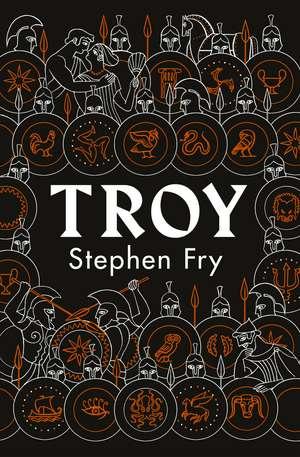 Troy: Our Greatest Story Retold de Stephen Fry
