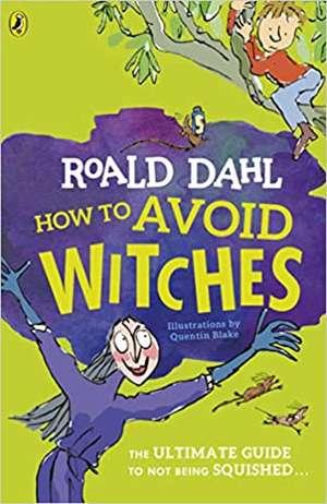 How To Avoid Witches de Roald Dahl