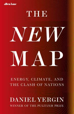The New Map: Energy, Climate, and the Clash of Nations de Daniel Yergin