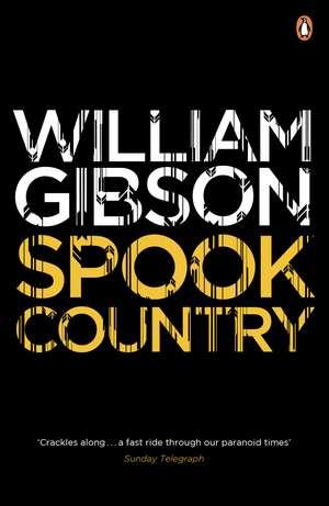 Spook Country de Mr William Gibson