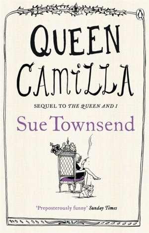 Queen Camilla de Sue Townsend